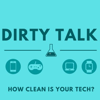 Dirty Talk - How clean is your tech?