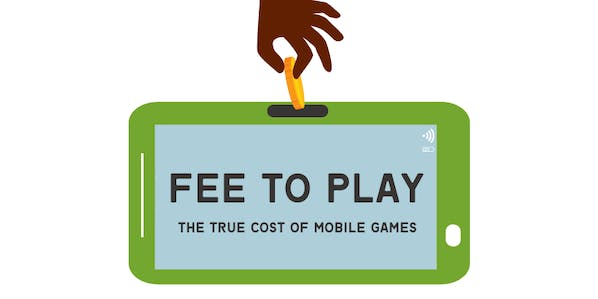 Fee to Play: The True Cost of Mobile Games